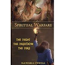Spiritual Warfare: The Fight, The Freedom, The Fire