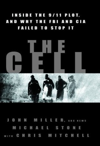 The Cell: Inside the 9/11 Plot, and Why the FBI and CIA Failed to Stop it by John Miller (1-Aug-2003) Paperback
