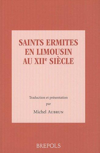 Saints ermites en limousin au XIIe siècle par Michel Aubrun