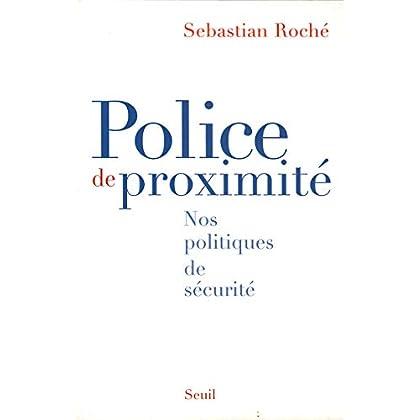 Police de proximité. Nos politiques de sécurité