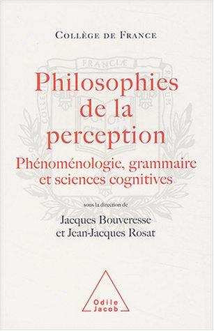 Philosophies de la perception : Phénoménologie, grammaire et sciences cognitives