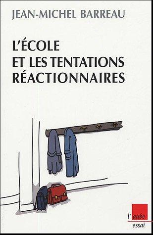 L'école et les tentations réactionnaires : Réformes et contre-réformes dans la France d'aujourd'hui