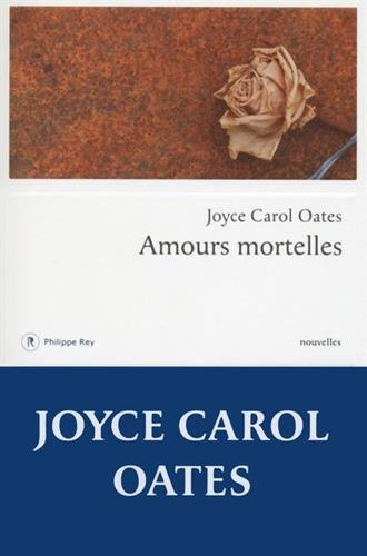 Amours mortelles : quatre histoires où l'amour tourne mal, nouvelles