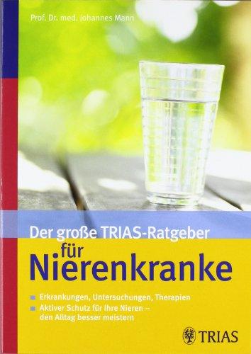 Der große TRIAS-Ratgeber für Nierenkranke: Erkrankungen, Untersuchungen, Therapien - Aktiver Schutz