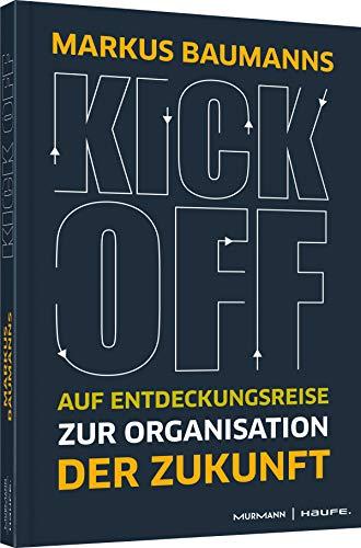 Kick-off: Auf Entdeckungsreise zur Organisation der Zukunft -