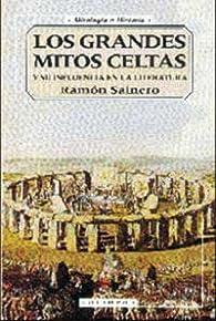 Los grandes mitos celtas y su influencia en la literatura par Ramón Sainero