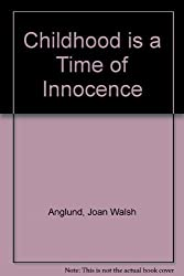 Childhood Is a Time of Innocence: Twentieth Anniversary Edition by Joan Walsh Anglund (1984-09-05)