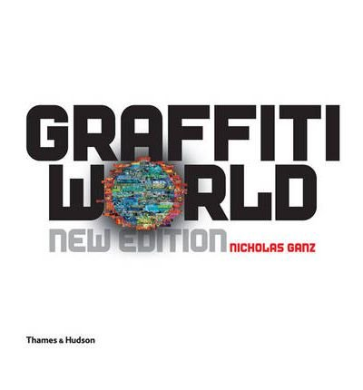 Graffiti World: Street Art from Five Continents (Street Graphics / Street Art) (Hardback) - Common