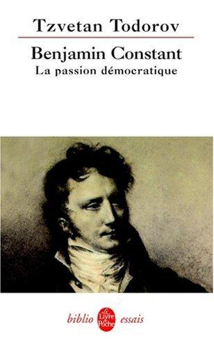 Benjamin Constant : La Passion démocratique