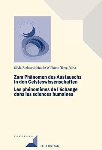 Zum Phaenomen des Austauschs in den Geistwissenschaften/Les phénomènes de l'échange dans les sciences humaines (Convergences t. 87)