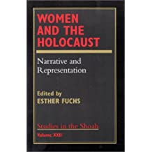 Women and the Holocaust: Narrative and Representation v. XXII (Studies in the Shoah Series)