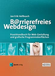 Barrierefreies Webdesign. Praxishandbuch für Webgestaltung und grafische Programmoberflächen