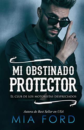Mi obstinado protector: El club de los motoristas despreciados ...