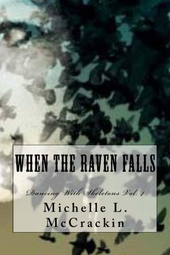 When The Raven Falls (Dancing With Skeletons) por Michelle L McCrackin