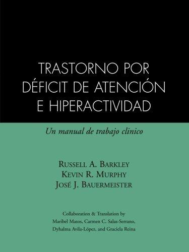Trastorno Por Deficit De Atencion Con Hiperactividad por Russell A. Barkley