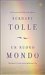 Un nuovo mondo: Riconosci il vero senso della tua vita (Italian Edition)