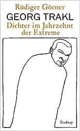Georg Trakl Dichter Im Jahrzehnt Der Extreme Amazon De Rüdiger