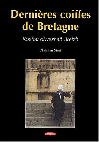Dernières coiffes de Bretagne : Koefou diwezhañ Breizh