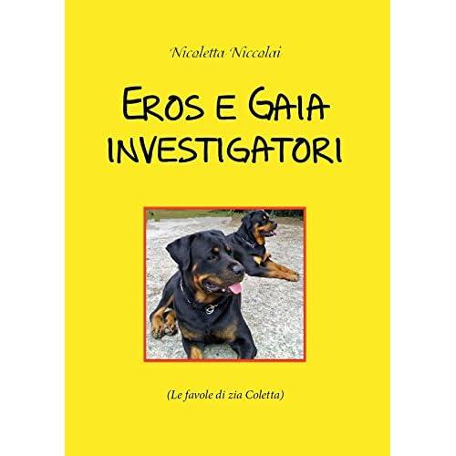 Eros E Gaia Investigatori