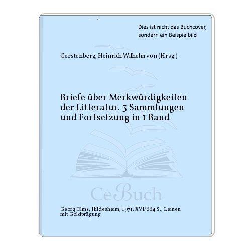 Briefe über Merkwürdigkeiten der Litteratur. 3 Sammlungen und Fortsetzung in 1 Band