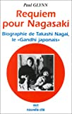 Requiem pour Nagasaki - Biographie de Takashi Nagai, le 'Gandhi japonais'