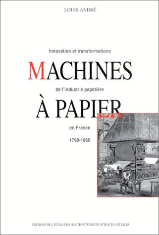 Machines à papier. Innovation et transf...