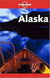 Lonely Planet Alaska by Paige Penland (2003-04-02)