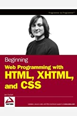 Beginning Web Programming with HTML, XHTML and CSS (Wrox Beginning Guides) Paperback