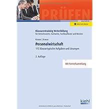 Personalwirtschaft: 115 klausurtypische Aufgaben und Lösungen (Klausurentraining Weiterbildung - für Betriebswirte, Fachwirte, Fachkaufleute und Meister)