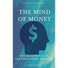 The Mind Of Money: The Blueprint Of Accumulating Wealth (English Edition)