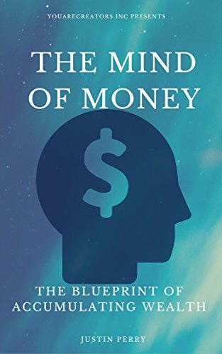 The mind of money the blueprint of accumulating wealth ebook the mind of money the blueprint of accumulating wealth by perry justin malvernweather Gallery