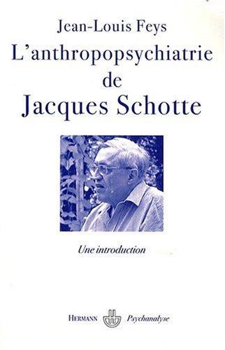 L'anthropopsychiatrie de Jacques Schotte