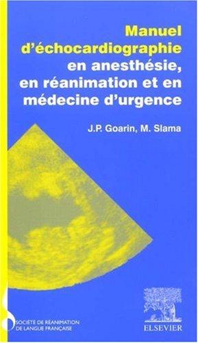 Manuel d'échocardiographie en anesthésie, en réanimation et en médecine d'urgence