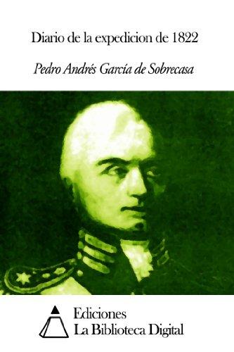 Diario de la expedicion de 1822 por Pedro Andrés García de Sobrecasa