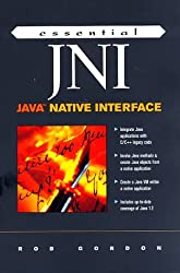 Essential Jni: Java Native Interface (Essential Java) by Robert Gordon (1998-03-05)