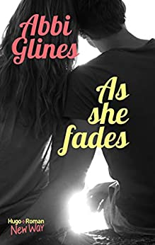 As she fades (New Way) par [Glines, Abbi]