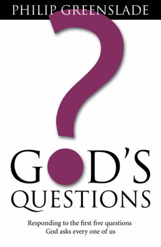 God's Questions: Responding to the First Five Questions God Asks Every One of Us