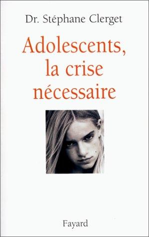 Adolescents : la crise nécessaire