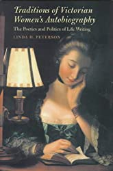 Traditions of Vict Women...: The Poetics and Politics of Life Writing (Victorian Literature & Culture)