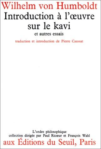Introduction à l'oeuvre sur le kavi, et autres essais