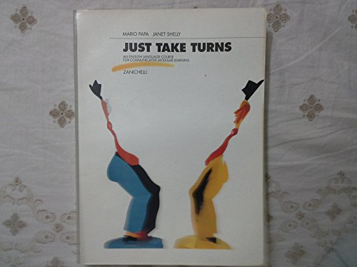 Just take turns. An english language course for communicative modular learning. Volume unico. Per le Scuole