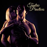 Tantric Practices - Background Music for Yoga, Chanting, Breath Work, Chakra, Meditation