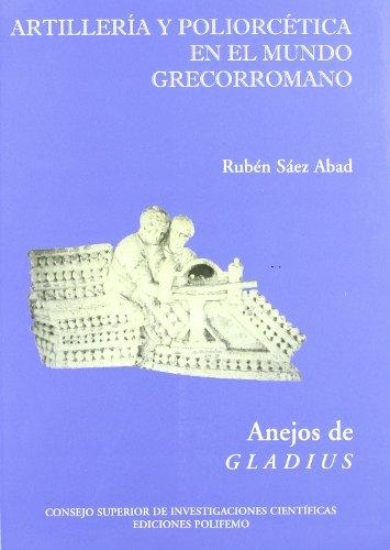 Artillería y poliorcética en el mundo grecorromano (Anejos de Gladius)