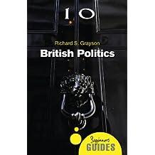 British Politics: A Beginner's Guide (Beginner's Guides)