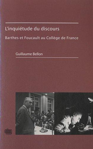 L'inquitude du discours : Barthes et Foucault au Collge de France