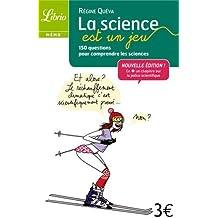 La science est un jeu : 150 questions pour comprendre les sciences