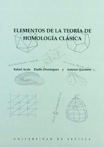 Elementos de la teoría de homología clásica (Serie Ciencias) por Rafael Ayala