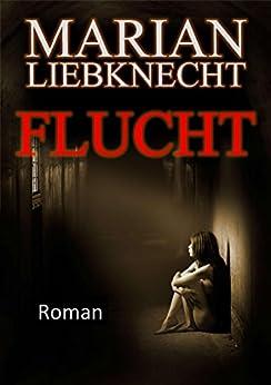 Flucht: Roman