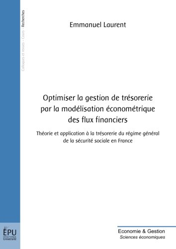 Optimiser la gestion de trésorerie par la modélisation économétrique des flux financiers : Théorie et application à la trésorerie du régime général de la sécurité social en France