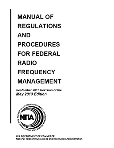 Manual of Regulations and Procedures for Federal Radio Frequency Management : 2015